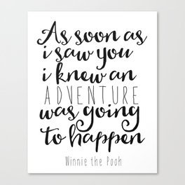As soon as I saw you I knew an adventure was going to happen Printable Canvas Print