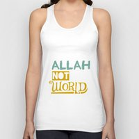 islam Tank Tops featuring Follow Allah Not The World by Berberism