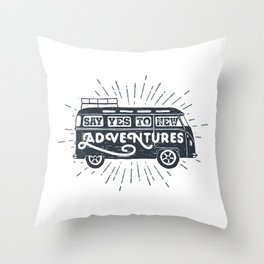 Say yes to new adventures Throw Pillow