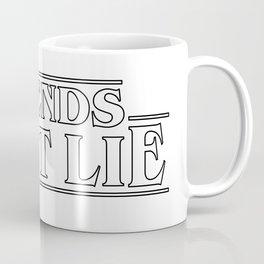 friends don't lie Coffee Mug