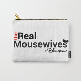 The Real Mousewives of Disneyland Carry-All Pouch