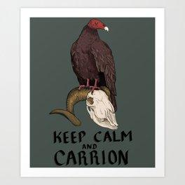 Keep Calm And Carrion Art Print