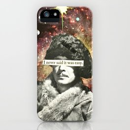 I Never Said It Was Easy iPhone Case