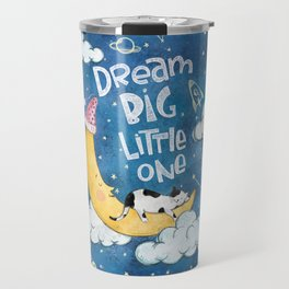Dream Big Little One- Cute Illustration Travel Mug