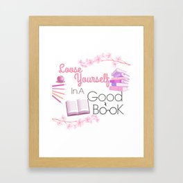 Loose Yourself In A Good Book Framed Art Print