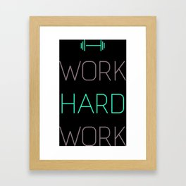 Work Hard Framed Art Print
