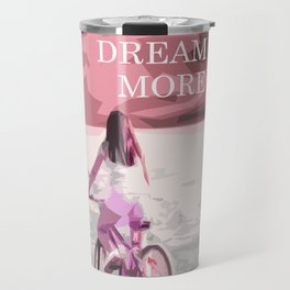 Dream more, inspirational quote, bike rider in pink color Travel Mug