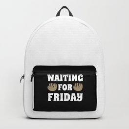 Waiting for Friday gift weekend Sloth Backpack