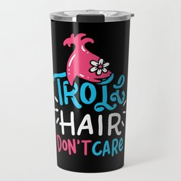 Hairdresser Shirt barber hair don't care Travel Mug