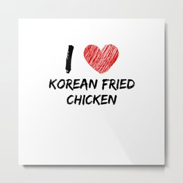 I Love Korean Fried Chicken Metal Print