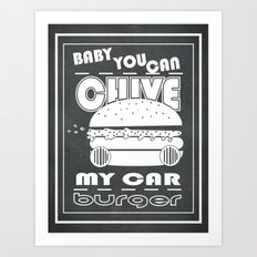 Baby, You Can Chive My Car Art Print