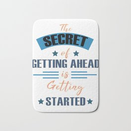 Motivational & Inspirational Tees for person who wants to be successful in life and Getting started! Bath Mat