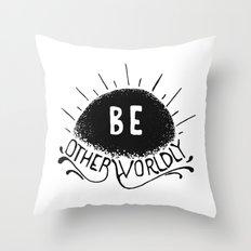 Be Otherworldly (blk) Throw Pillow