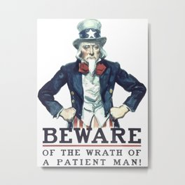 Beware Of The Wrath Of A Patient Man Uncle Sam Metal Print
