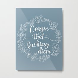 CARPE THAT FUCKING DIEM - Sweary Floral Wreath Metal Print