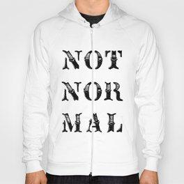 NOT NOR MAL Hoody