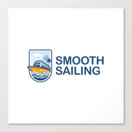 Smooth Sailing - Yatch with saying Canvas Print