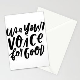 Use Your Voice for Good Stationery Cards