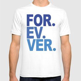 For. Ev. Ver. T-shirt