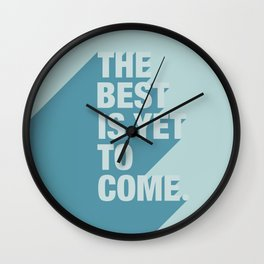 The Best Is Yet To Come (Aqua) Wall Clock