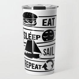 Eat Sleep Sail Repeat - Sailing Sailboat Lake Sea Travel Mug