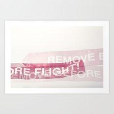 remove before flight! Art Print