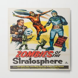 Vintage poster - Zombies of the Stratosphere Metal Print