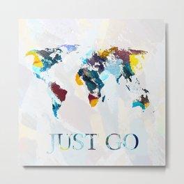 Just Go Metal Print