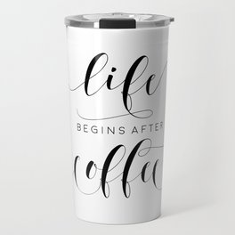COFFEE DECOR, Life Begins After Coffee,Coffee Sign,Inspirational Quote,Bar Decor,But Firs Coffee,Mor Travel Mug