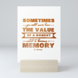 Dr Seuss The Value of a Moment Copper Quote Mini Art Print
