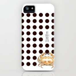 Crab a hold iPhone Case