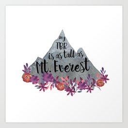 TBR Is Mt Everest Art Print