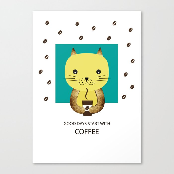 Good days start with coffee Canvas Print