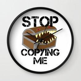 Stop Copying Me Mimic Wall Clock