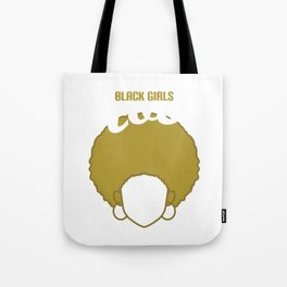 Black Girls Rocks T-shirt for the poppin black queen who loves her African roots and has black pride Tote Bag