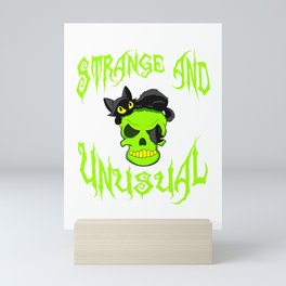 """Creepy yet attractive tee design made for you! """"Strange And Unusual"""" Makes a unique gift too!  Mini Art Print"""