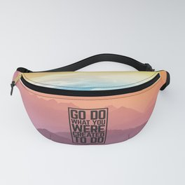 Go Do What You Were Created To Do Fanny Pack