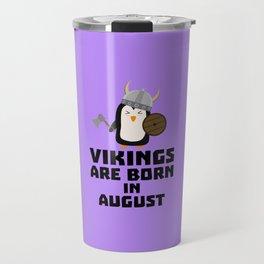Vikings are born in August T-Shirt D65ks Travel Mug