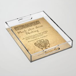 Shakespeare. Much adoe about nothing, 1600 Acrylic Tray