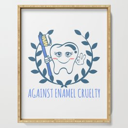 Against Enamel Cruelty A Cute White Teeth Great Gift For Dentists Doctors Dental Technician T-shirt Serving Tray