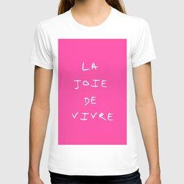 La joie de vivre 2 T-shirt