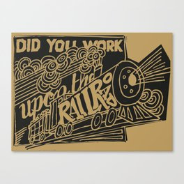 Did You Work Upon the Railroad Canvas Print