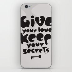 Give your Love. Keep your Secrets. iPhone Skin