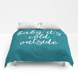 Baby it's Cold Outside Comforters