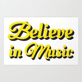Believe in Music Art Print