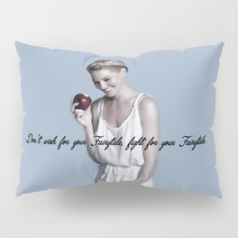 Don't wish for your Fairytale, fight for your Fairytale. Pillow Sham