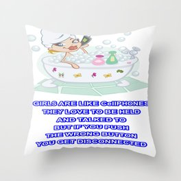 GIRLS ARE LIKE CellPHONES Throw Pillow