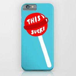 This sucks iPhone Case