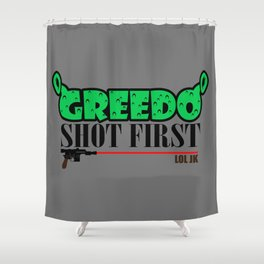 Greedo shot first Shower Curtain