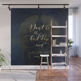 Don't let the hard days win. A Court of Mist and Fury (ACOMAF) Wall Mural